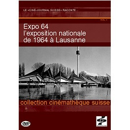 Le Ciné-Journal suisse raconte... Expo 64