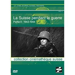 La Suisse pendant la Guerre: Partie II: 1943-1944