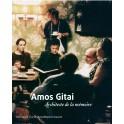 Amos Gitai Architecte de la mémoire
