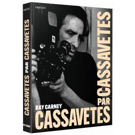 Cassavetes par Cassavetes